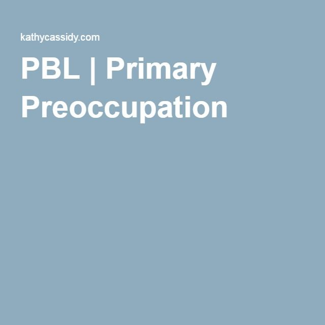 PBL | Primary Preoccupation