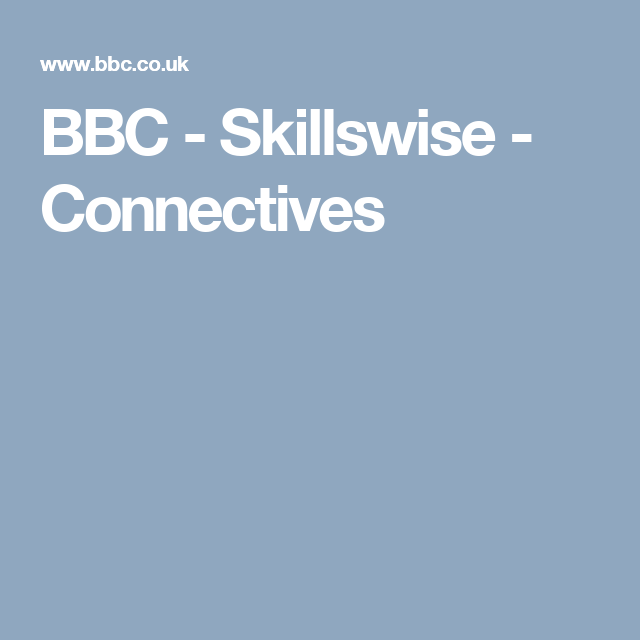 Bbc Skillswise Connectives Grammar For Esl Adults Pinterest
