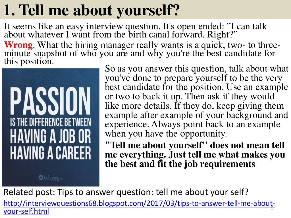 1  Tell me about yourself? It seems like an easy interview question