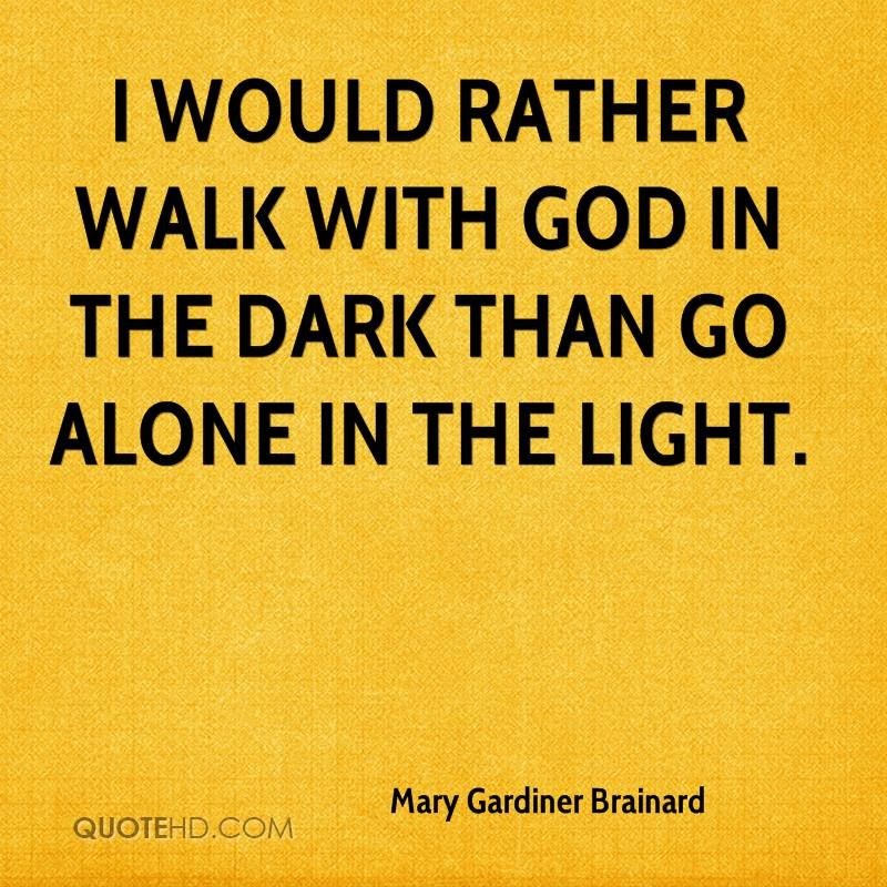 Walk With God Quotes Enchanting Walk Alone God Quotesquotesgram  Sayings & Memes I Enjoy .