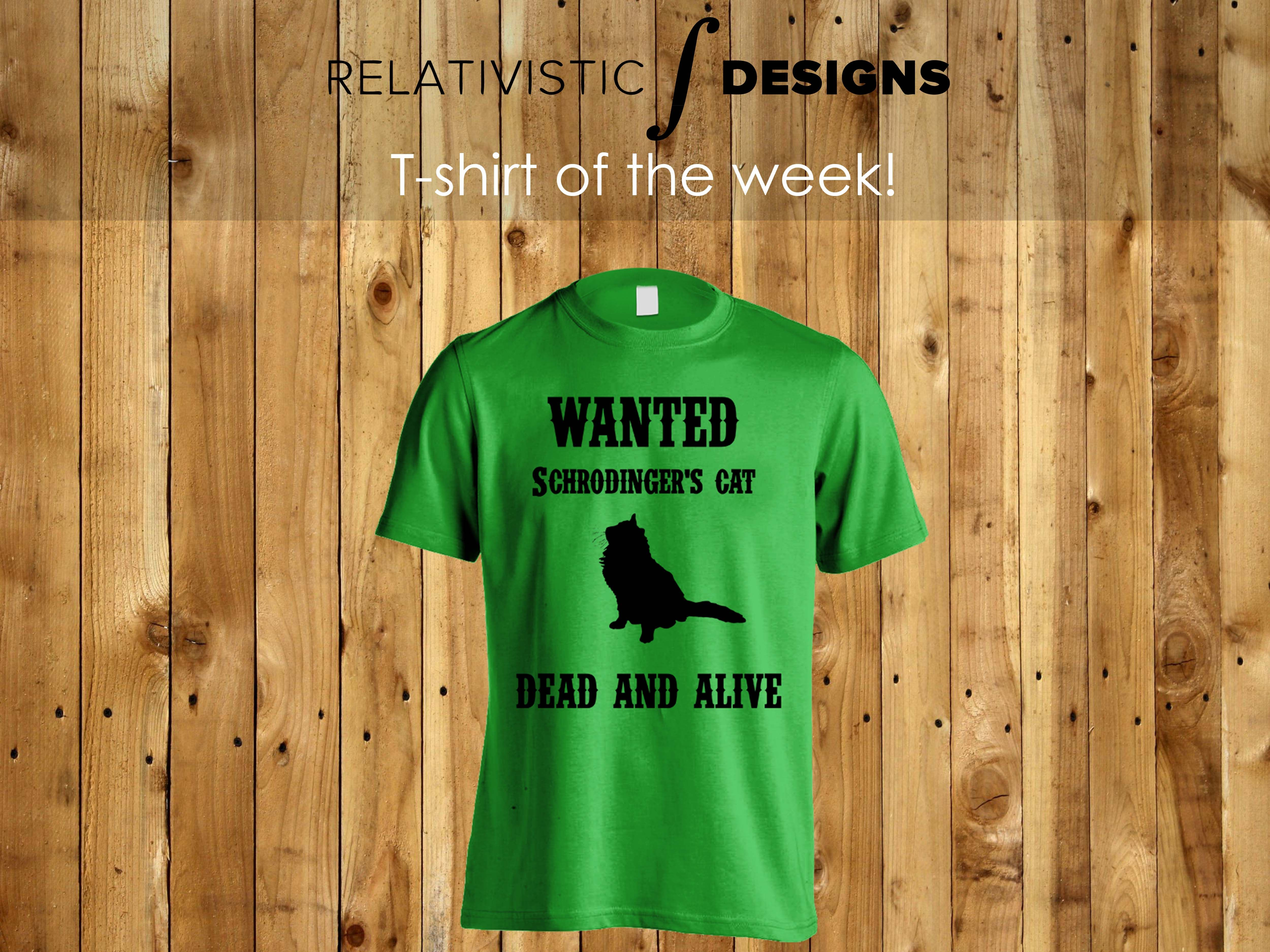 Schrodinger's cat dead and alive| T-shirt of the Week