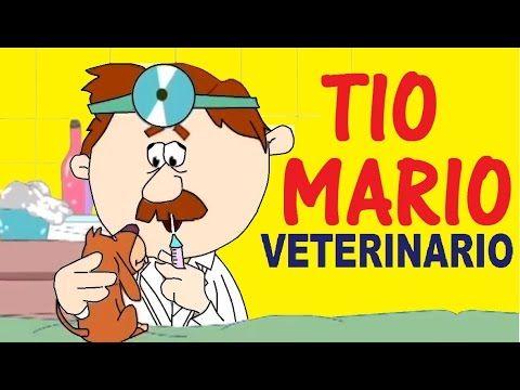 TIO MARIO, VETERINARIO canciones infantiles - YouTube