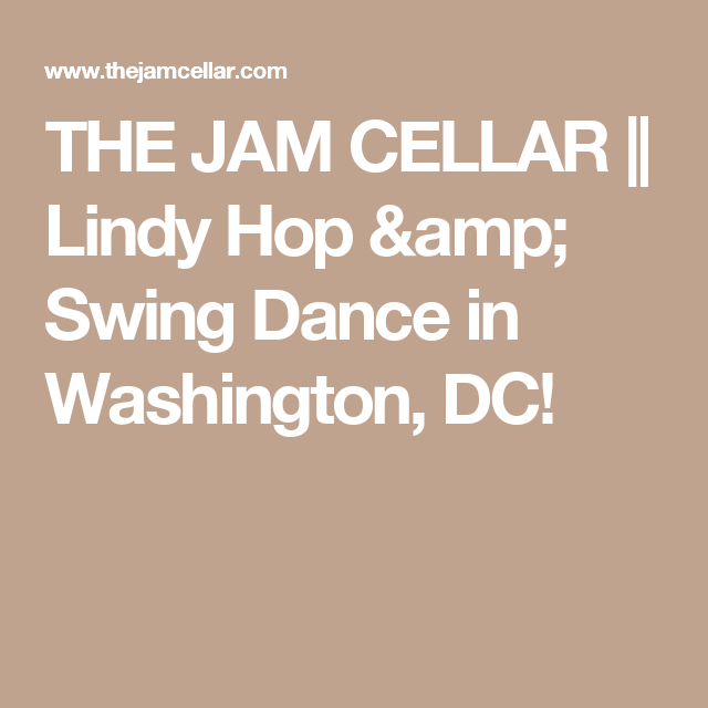 THE JAM CELLAR || Lindy Hop u0026 Swing Dance in Washington ...  sc 1 st  Pinterest : jam cellar  - Aeropaca.Org