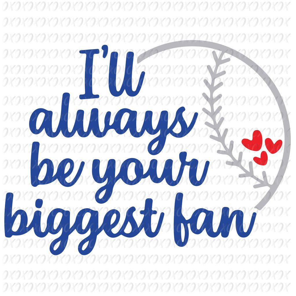 I Ll Always Be Your Biggest Fan Svg Files For Silhouette Files For Cricut Svg Dxf Eps Png Instant Download In 2020 Cricut Svg Your Biggest Fan
