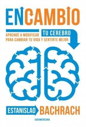 En Cambio Por Bachrach Estanislao 9789500748575 Cúspide Com Libros De Autoayuda Libro De éxito Cambiar De Vida