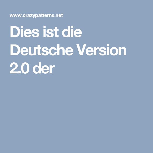 Dies ist die Deutsche Version 2.0 der