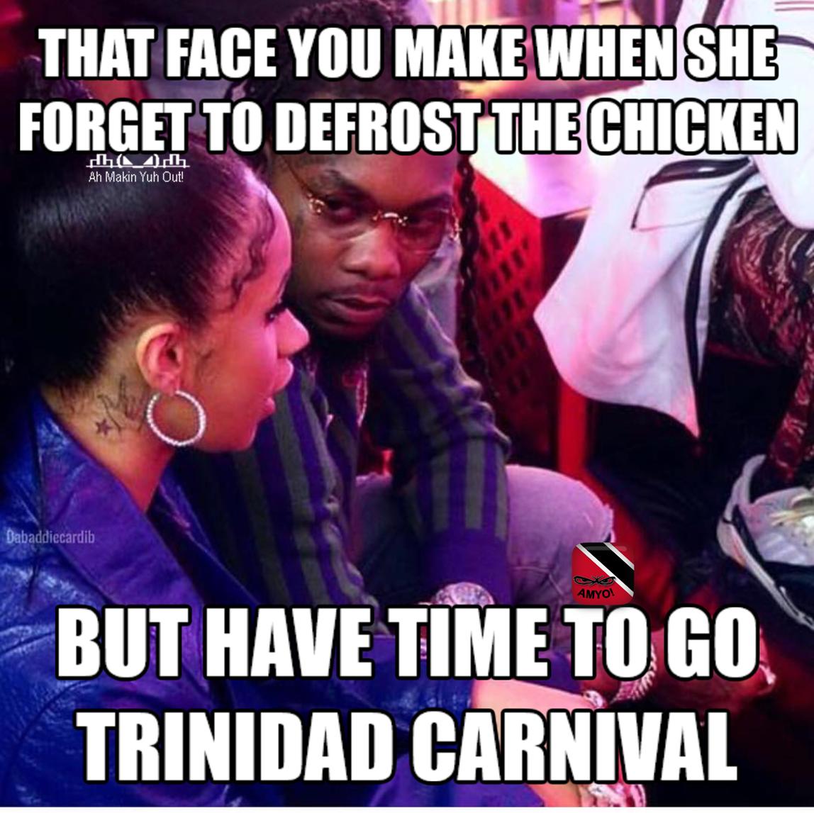 Cardib Offset Music Trinidad Meme Carnival2018 Trinidadandtobago Trinidadcarnival2018 Lookting Yuhonshit Everything Funny Trinidad Carnival It Hurts