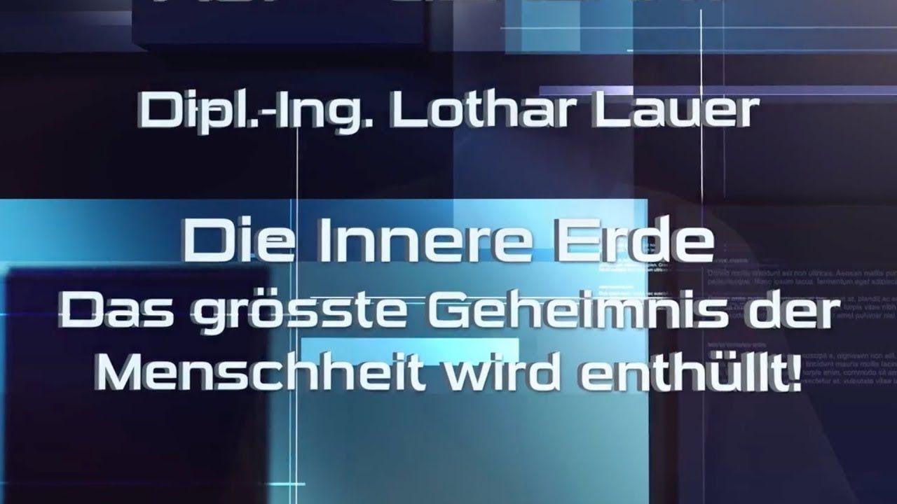 Auf Geklart Lothar Lauer Die Innere Erde Das Grosste Geheimnis De Mystery Geheimnis The Descendants