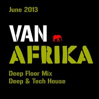 Van Afrika Deep Tech Mix June 2013