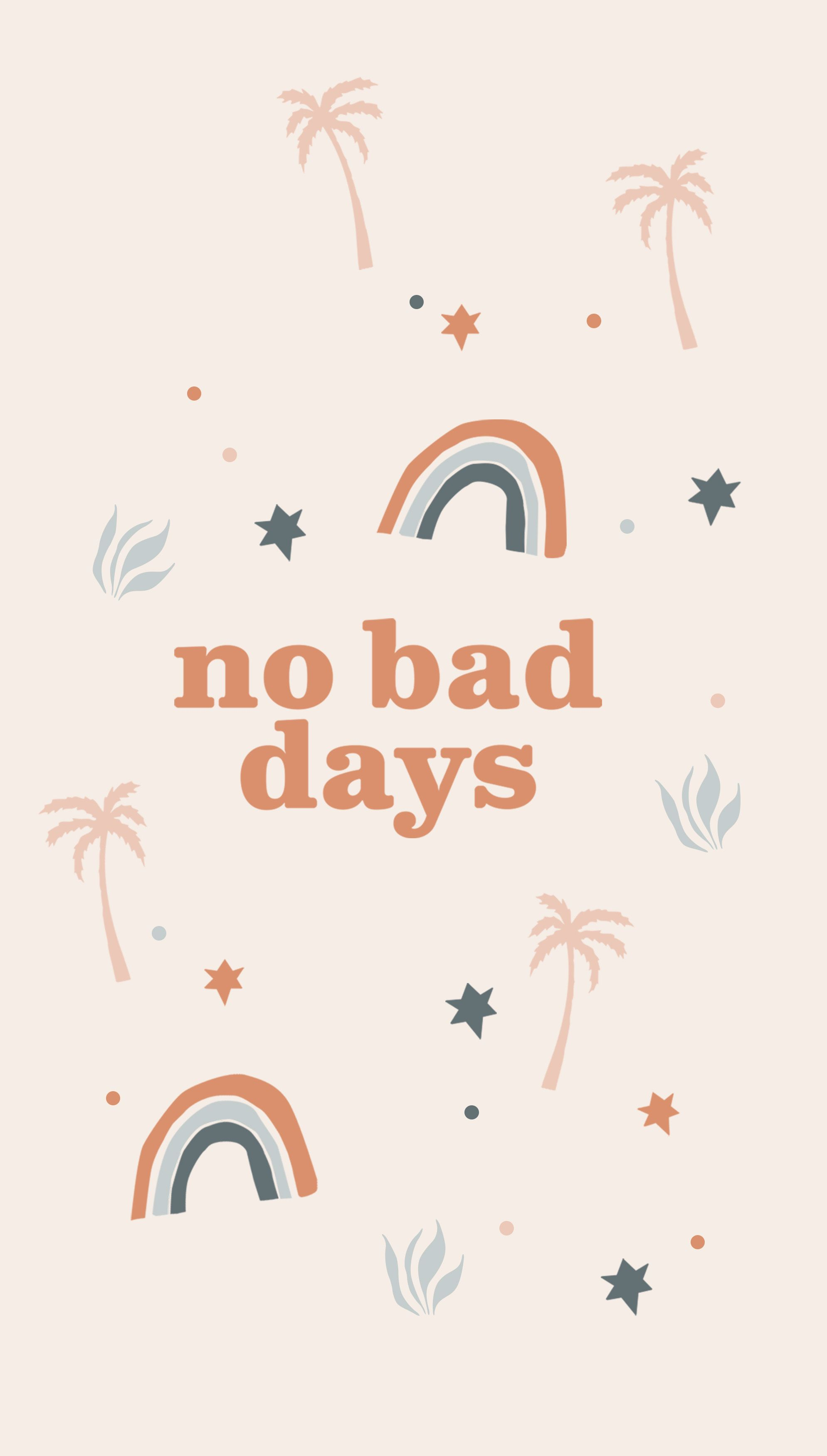 No Bad Days Phone Case in 2020 Words wallpaper