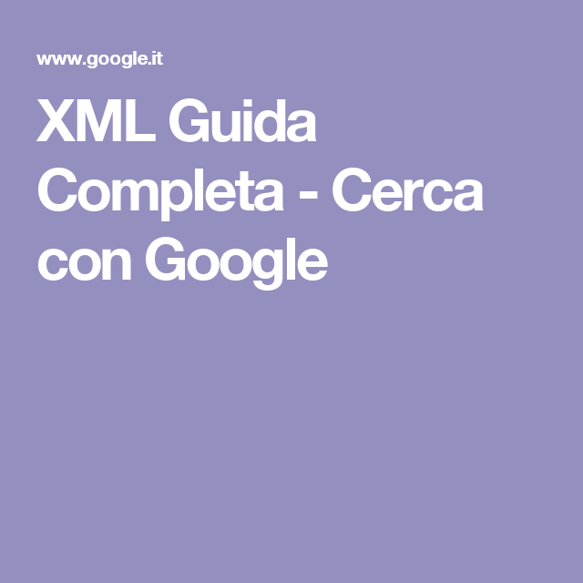 XML Guida Completa - Cerca con Google
