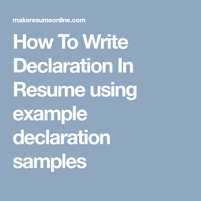 How To Write Declaration In Resume Using Example Declaration Samples
