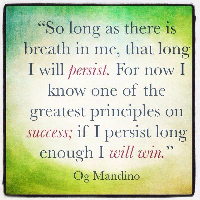 Persistence Motivational Quotes Teamwork: Og Mandino – Persistence