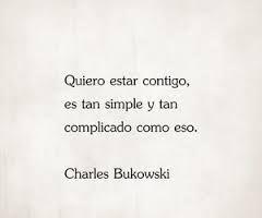 Poemas De Charles Bukowski Sobre El Amor Resultado De Imagen De Charles Bukowski Espanol Frases Cursis