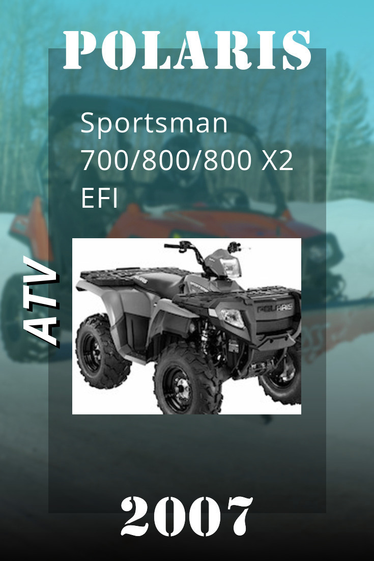 2007 Polaris Sportsman 700 800 800 X2 Efi Service Manual Polaris Atv Sportsman Repair Manuals
