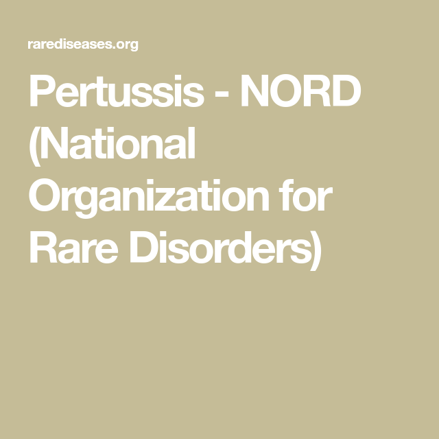 Pertussis - NORD (National Organization for Rare Disorders)