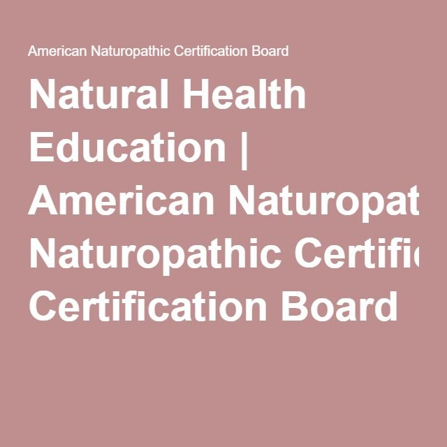 Natural Health Education American Naturopathic Certification Board