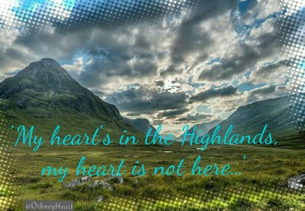 My heart's in the Highlands.... Robert Burns #Scotland #ScotlandFanArt by @OrkneyHeart