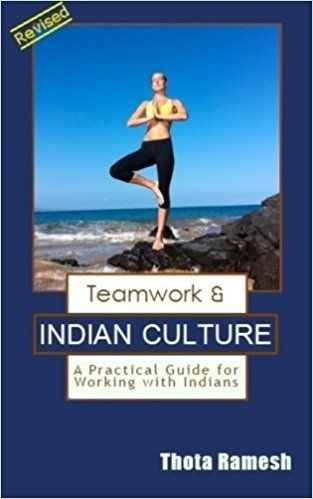 teamwork indian culture a practical guide for working with indians