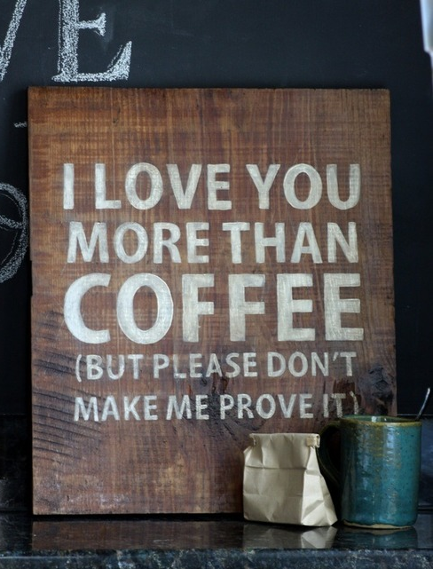 I Love You More Than Coffee Coffee Quotes Coffee Love My Coffee