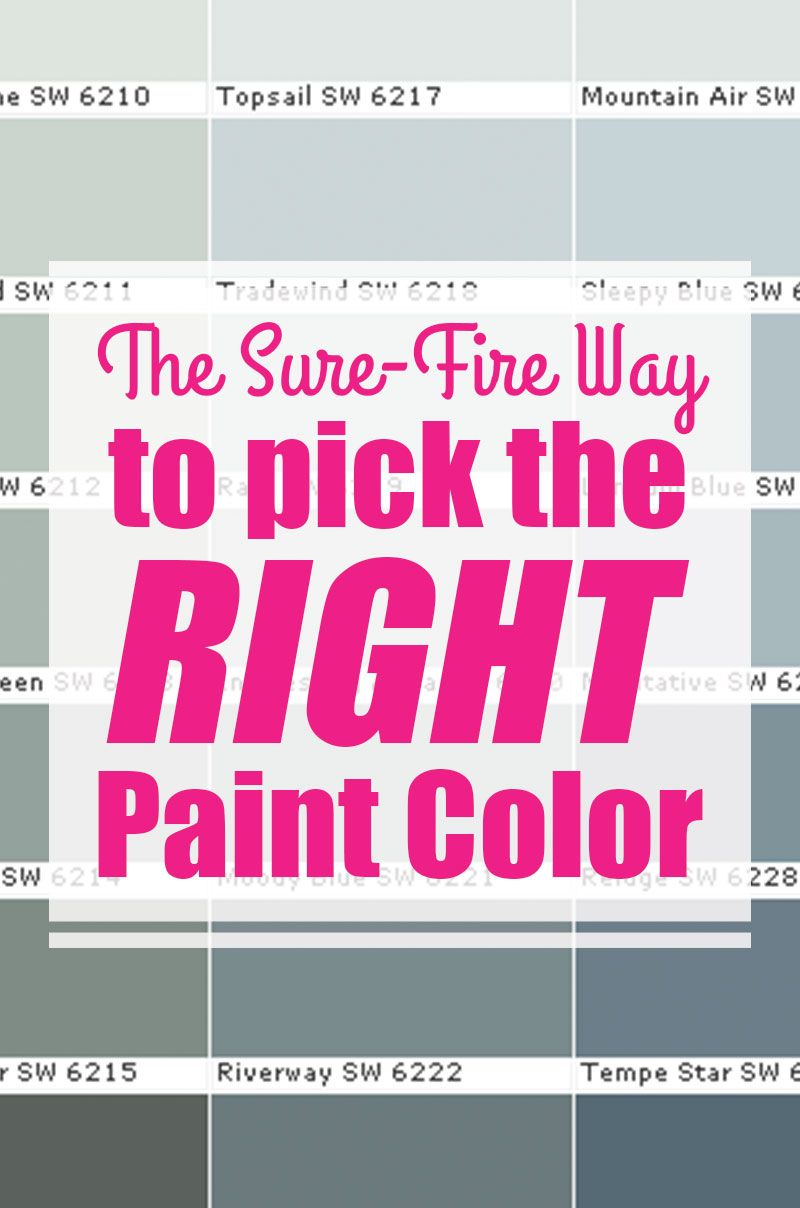 The Sure Fire Way to Pick the Right Paint Color! | Pinterest ...