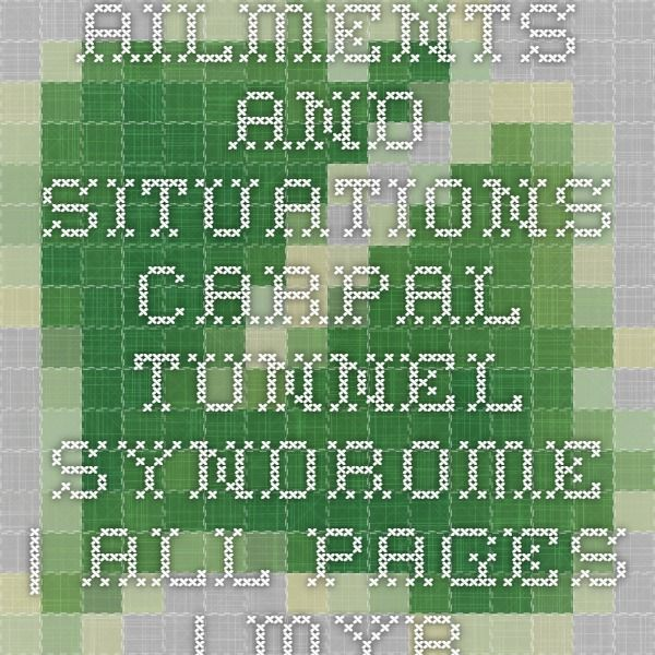 Ailments and Situations - Carpal Tunnel Syndrome | all_pages | MyBestRemedies.com