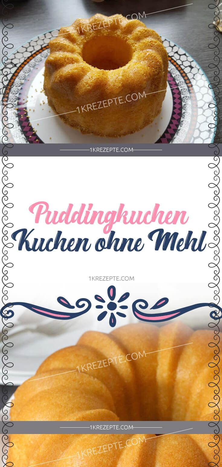 Puddingkuchen Kuchen Ohne Mehl Pudding Kuchen