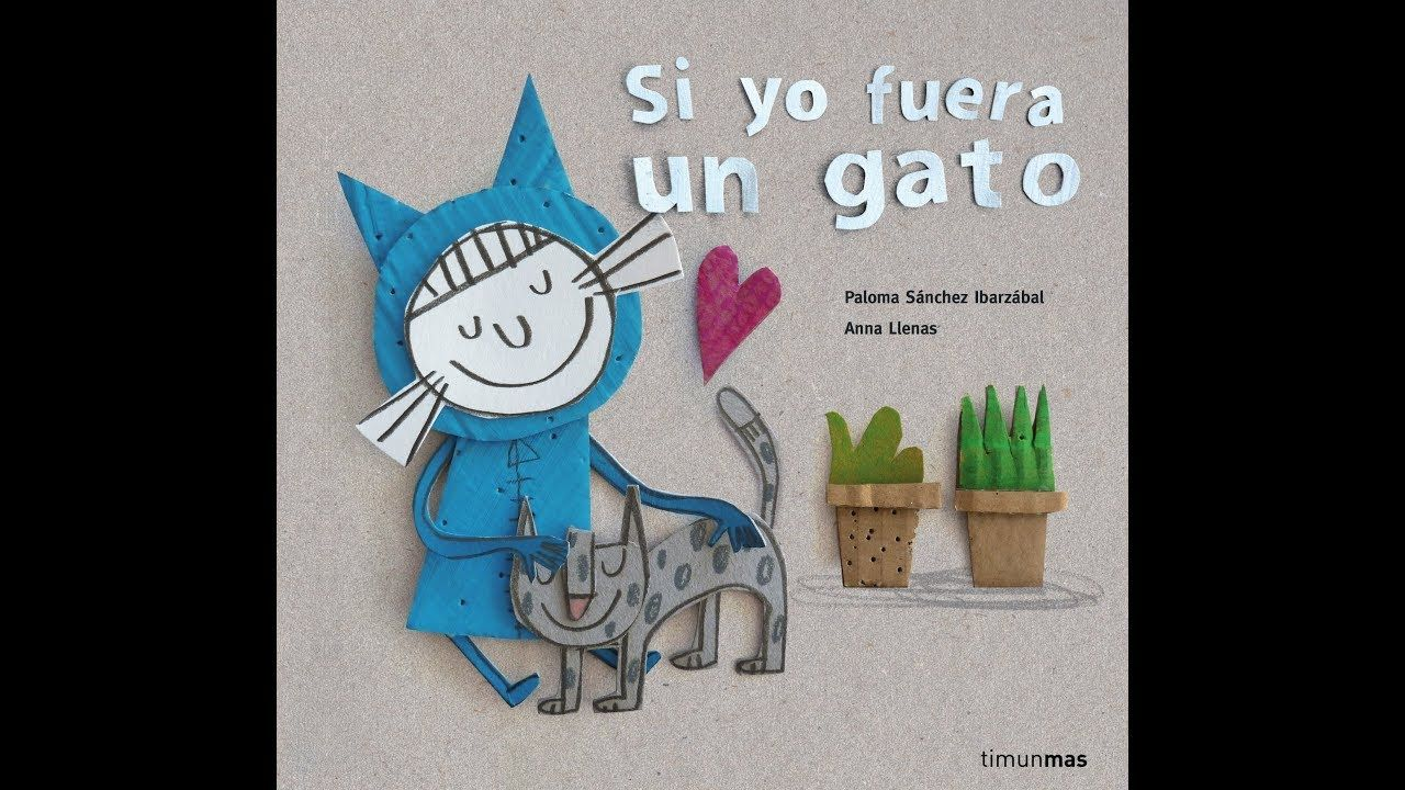 CUENTOS INFANTILES: SI YO FUERA UN GATO | cuentos ...