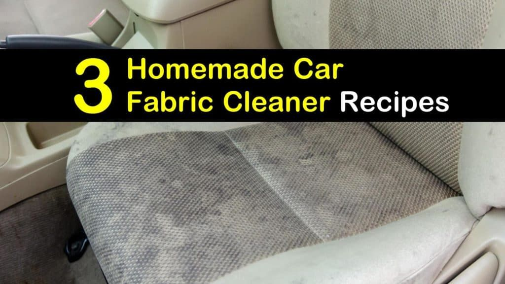 3 DIY Car Fabric Cleaner Recipes Car fabric cleaner, Car