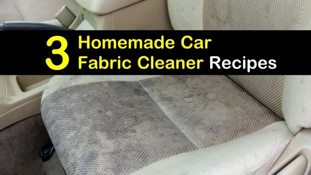 3 DIY Car Fabric Cleaner Recipes Car fabric cleaner, Car