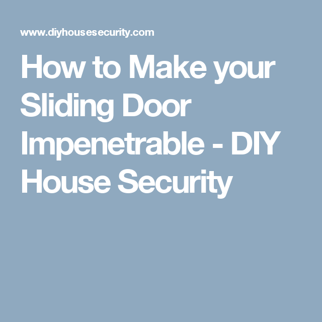 How to Make your Sliding Door Impenetrable - DIY House Security