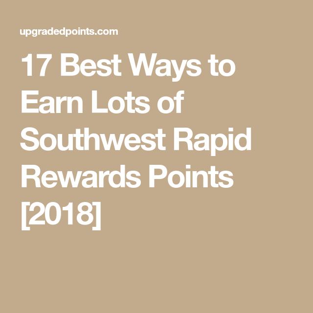 19 Best Ways To Earn Lots Of Southwest Rapid Rewards