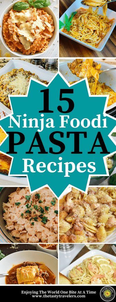 15 Ninja Foodi Pasta Recipes Recipes Dinner Recipes Easy Quick Foodie Recipes