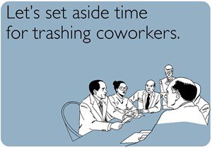 Trashing coworkers