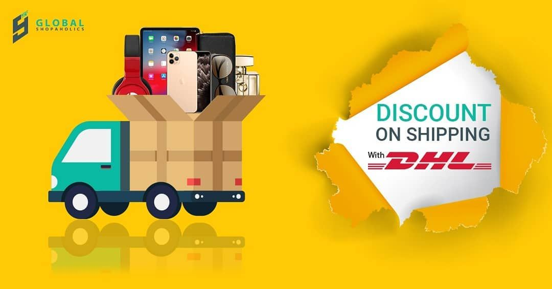 Global Shopaholics Has Partnered With Dhl To Bring You The Offer Of A Lifetime Shop Through Global Shopaholics And Ship Through Dhl To Ship Shopping Shop Usa