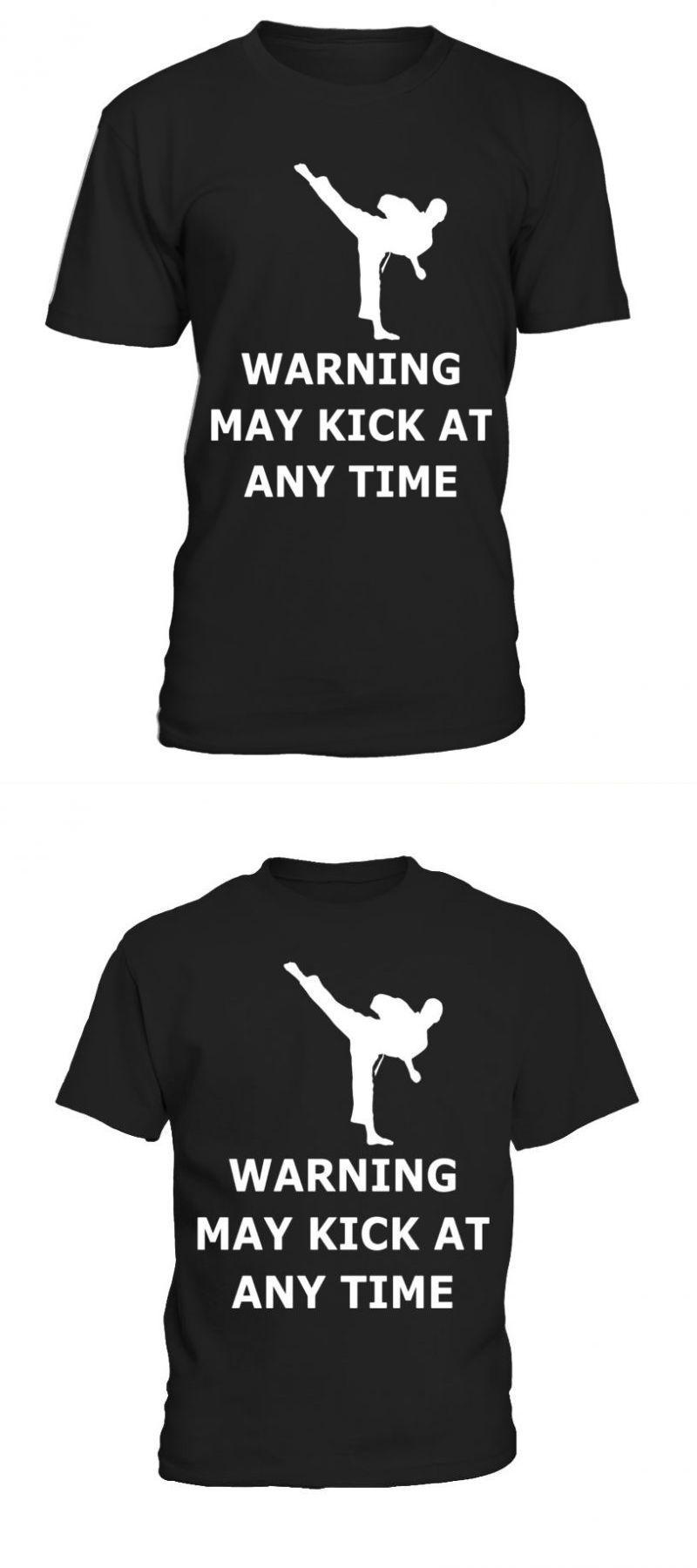 Warning may kick at any time karate martial arts shirt t