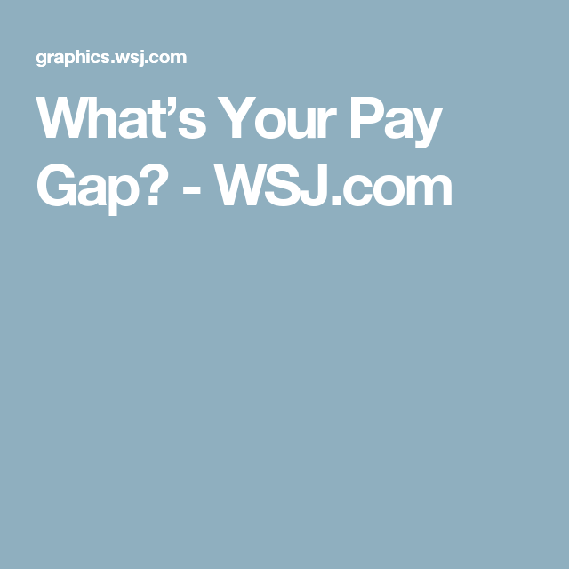 What's Your Pay Gap? - WSJ.com