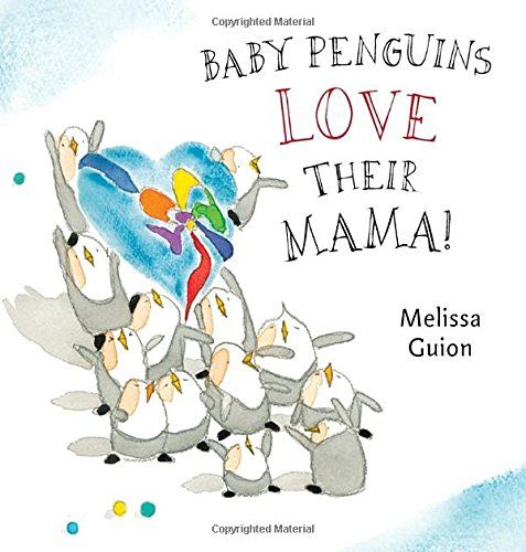 Baby Penguins Love their Mama by Melissa Guion http://www.amazon.com/dp/0399175520/ref=cm_sw_r_pi_dp_o1Lnwb0J3TAYX