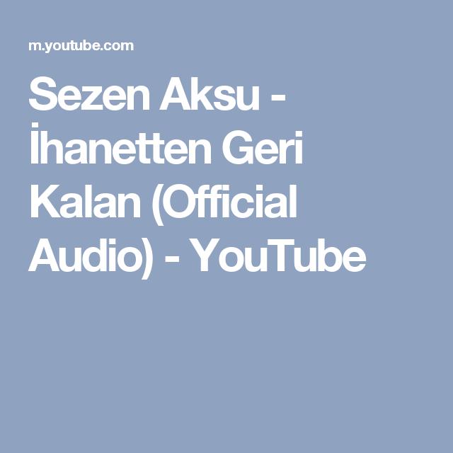 Sezen Aksu Ihanetten Geri Kalan Official Audio Youtube Aksu Audio Youtube