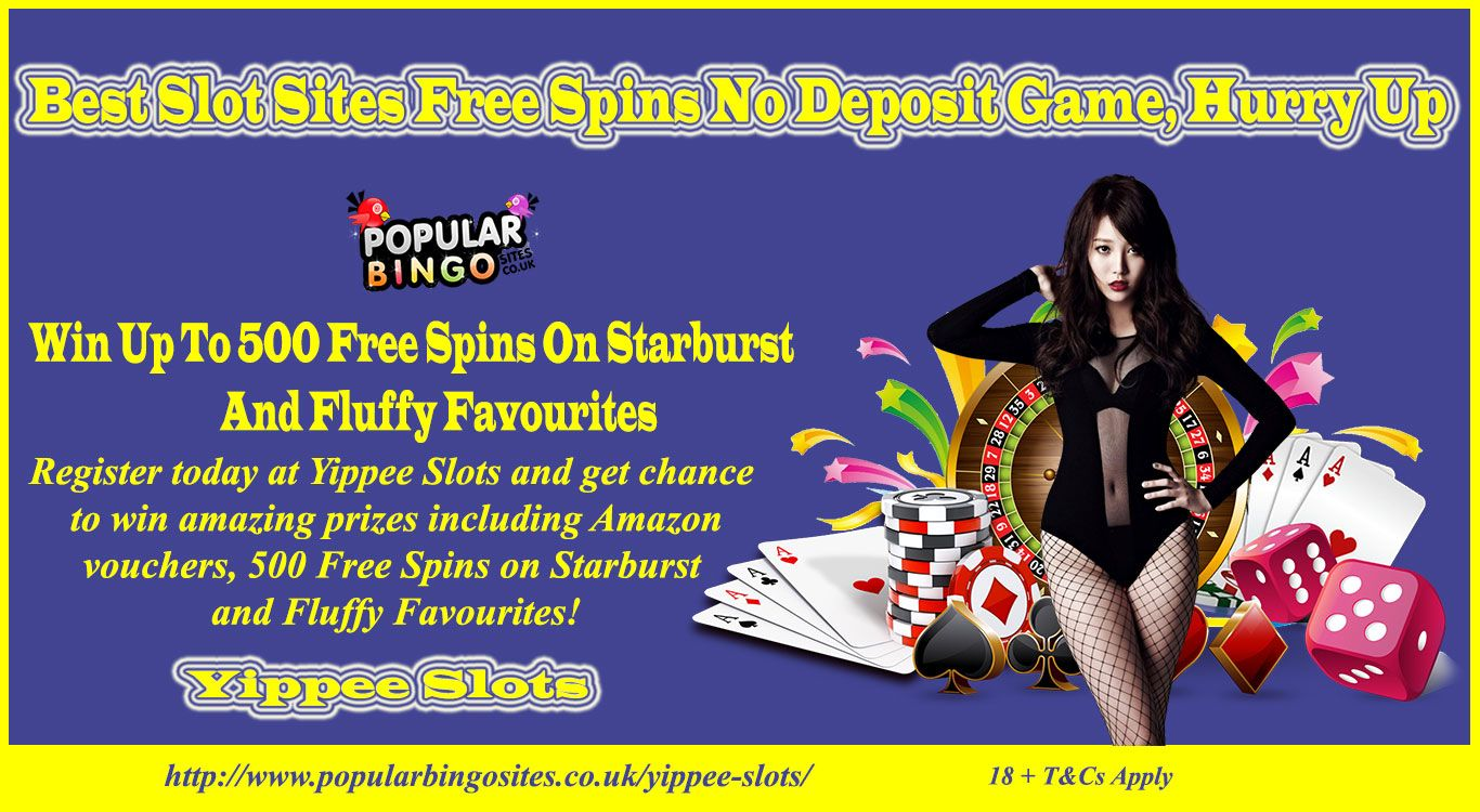 Best Slot Sites Free Spins No Deposit Game Hurry Up Deposit