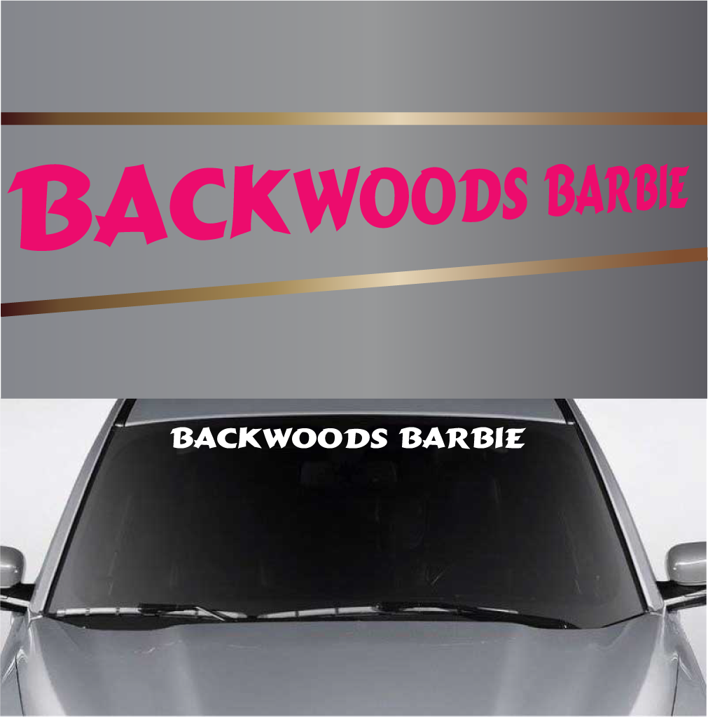 Backwoods Barbie Country Girl Custom Windshield Banner Cars - Car windshield decals custom