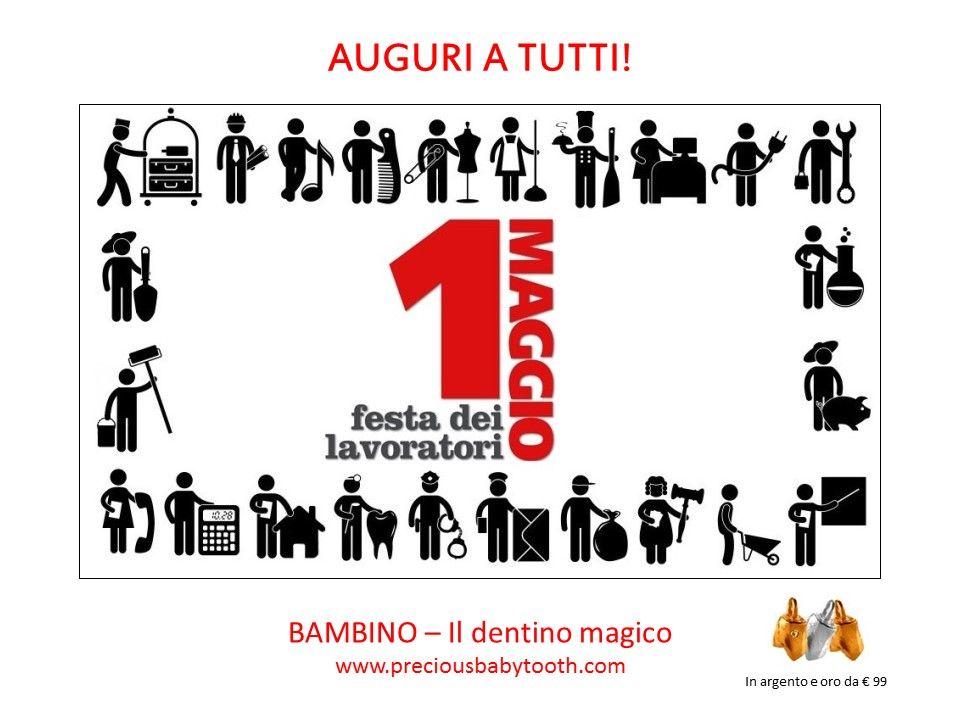 1 maggio - Festa dei Lavoratori AUGURI A TUTTI! BAMBINO - Il dentino magico www.preciousbabytooth.com #1Maggio #Auguri #FestaDeiLavoratori #FestaDelLavoro #Bambino #DentinoMagico
