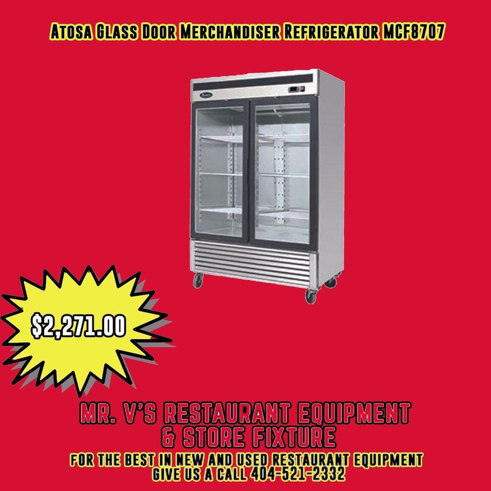 Atosa Glass Door Merchandiser Refrigerator Atosa Restaurant Equipment Used Restaurant Equipment Glass Door