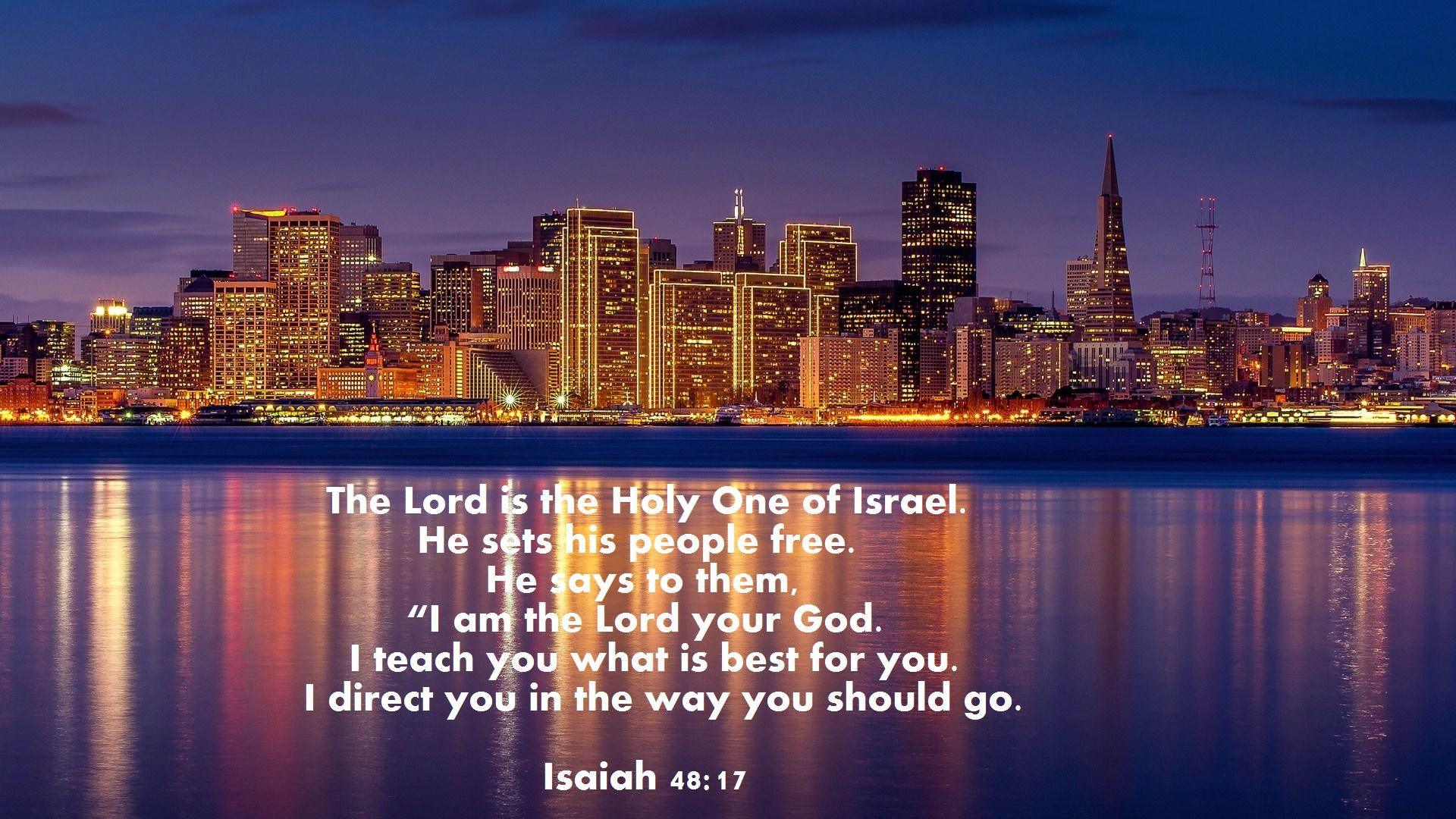 The Lord Is The Holy One Of Israel He Sets His People Free He Says To Them I Am The Lord Your I Teach You What Is Best For You