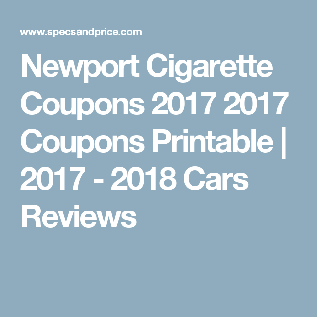 graphic regarding Newports Cigarettes Coupons Printable called Newport Cigarette Coupon codes 2017 2017 Discount coupons Printable 2017