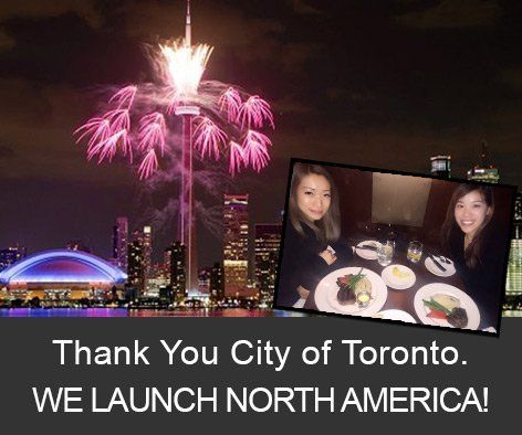 Thank You City of Toronto. We launch North America!