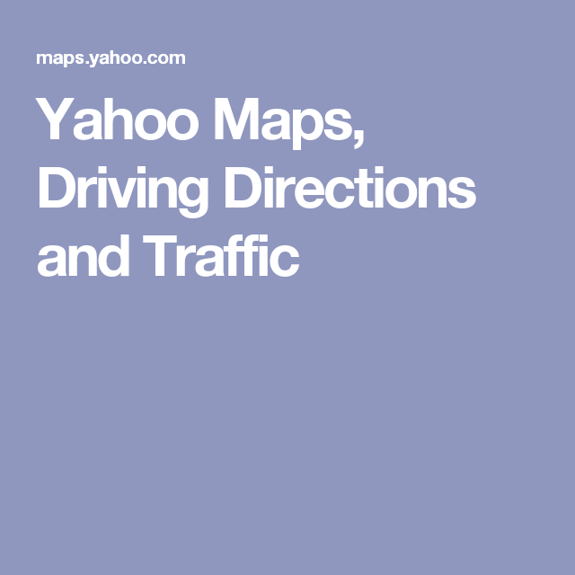 Yahoo Maps And Driving on easy driving directions maps, disney driving maps, bosque del apache driving maps, simple driving maps, mapquest driving maps, expedia driving maps,