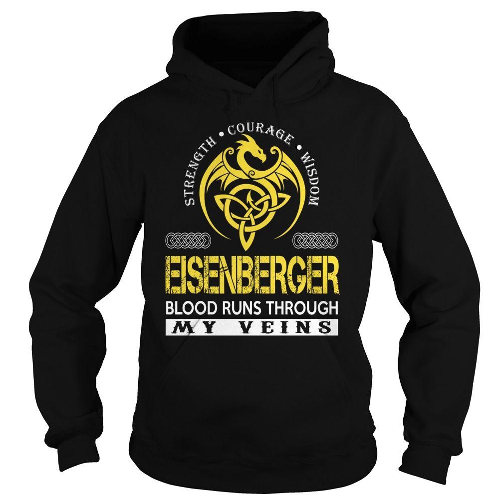 Strength Courage Wisdom EISENBERGER Blood Runs Through My Veins Name Shirts #Eisenberger