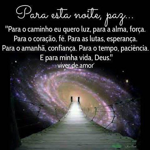 Para Esta Noite Paz Para O Caminho Eu Quero Luz Para A Alma