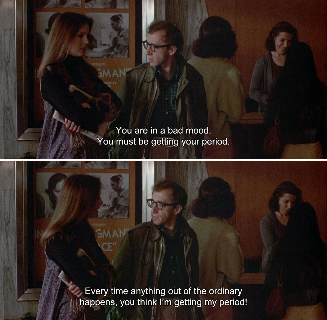 Annie Hall 1977 Alvy You are in a bad mood You